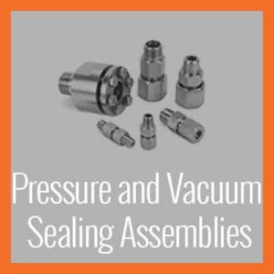 Pressure and Vacuum Sealing Assemblies Overview